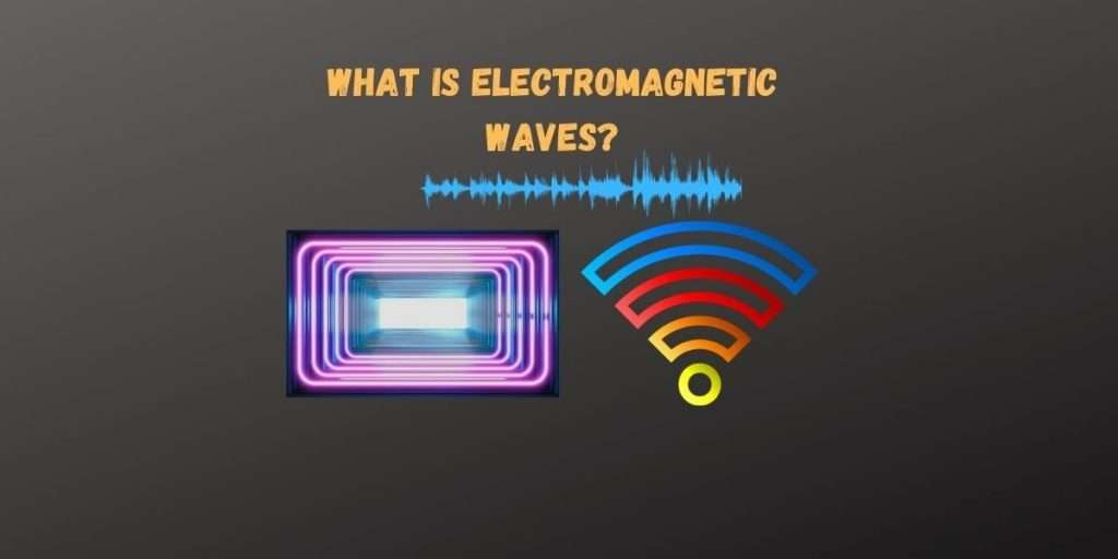 What is Electromagnetic Waves?
